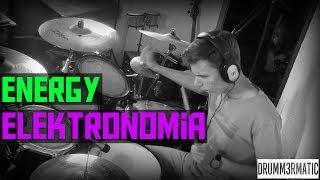 ELEKTRONOMIA - ENERGY || DRUM COVER