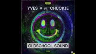 Old School Sound-YVES V ft  CHUCKIE