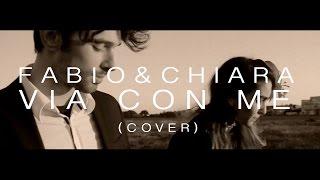 VIA CON ME — Fabio&Chiara (Paolo Conte cover)