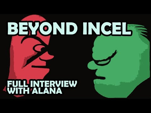 Alana - Incels and Love Not Anger - Full Interview