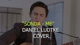 """SONDA - ME"" DANIEL LUDTKE (Cover) EDSON NUÑEZ"