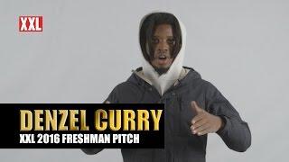 XXL Freshman 2016- Denzel Curry Pitch