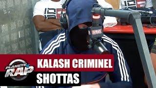 """Kalash Criminel """"Shottas"""" #PlanèteRap"""