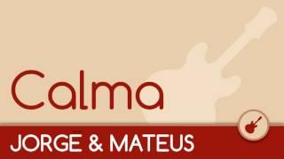 Jorge e Mateus - Calma [Acústico Violão]