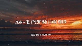 Zayn - Me, Myself and I (Lyrics) Beyoncé Cover