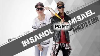 Insanou Hip Hop Part Misael - Aumenta o Som ((( Music )))