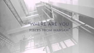 """""""Where are you. Pieces from Warsaw"""" proMODERN CD trailer (video music by Andrzej Borzym jr)"""