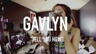 Gavlyn - Tell You How | TCE MIC CHECK