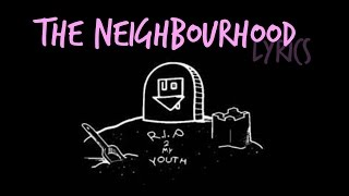 The Neighbourhood | R.I.P 2 My Youth Lyrics