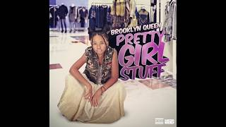 "Brooklyn Queen ""Pretty Girl Stuff"""