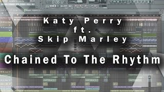 Katy Perry - Chained To The Rhythm ft. Skip Marley (Remix) FLP FREE