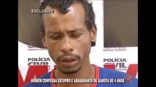 HOMEM CONFESSA ESTUPRO E ASSASSINATO DE GAROTA DE 4 ANOS