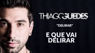 Thiago Guedes - Delirar (Vídeo Letra)