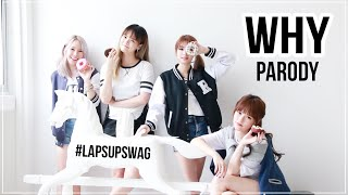 Not full yet, WHY? by Lapsupswag (Taeyeon - Why Parody)