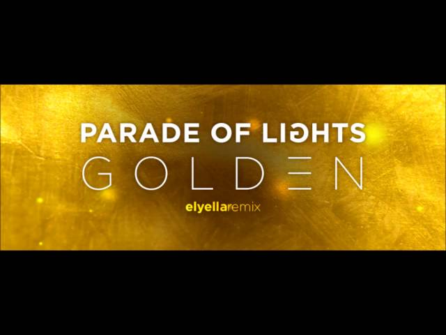 Remix de Elyella Djs de la canción Golden de Parade of Lights