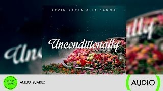 Unconditionally (spanish version) ft. Dani Ride - Kevin Karla & La Banda (Audio)