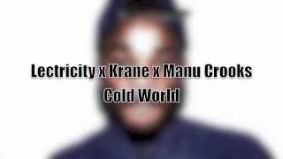 """Cold world"" Lectricity ft Krane and Manu Crooks"