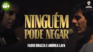 Ninguém Pode Negar (Clipe Oficial) - Fabio Brazza e Andrea Lafa (prod. Lua Lafaiette)