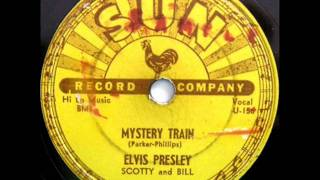 Mystery Train by Elvis Presley on 1955 Sun 78.