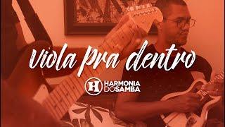 Harmonia do Samba - Viola Pra Dentro (Clipe Oficial)