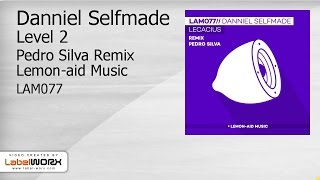 Danniel Selfmade - Level 2 (Pedro Silva Remix)