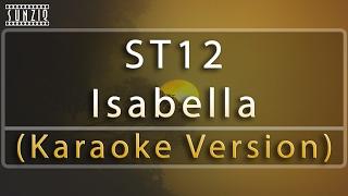 ST12 - Isabella (Karaoke Version + Lyrics) No Vocal #sunziq width=