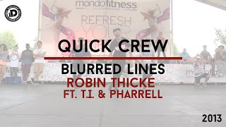 """Quick Crew Choreography """"Blurred Lines - Robin Thicke ft. T.I., Pharrell"""" - iDanceCamp 2013"""