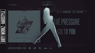 Wave Pressure - Back To You (Official HQ Preview)