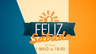 Novo Feliz Sábado: estreia 1º de Maio às 19:00 na TV Novo Tempo!