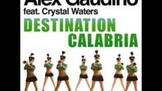 Alex Gaudino feat. Crystal Waters---Destination Calabria