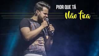 João Neto & Frederico - Pior Que Tá Não Fica