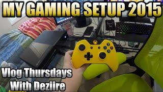 Vlog Thursdays With Deziire - Episode 61! (MY GAMING SETUP 2015)