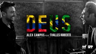 Alex Campos feat. Thalles Roberto - Deus - Derroche de amor  (HD).