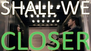 "Untold Stories: Shall We - ""Closer"""