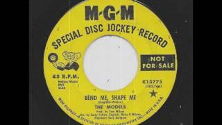 The Models - Bend Me, Shape Me (1967)