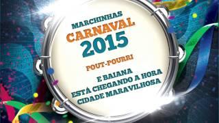 Marchinhas de Carnaval   E Baiana   Está Chegando a Hora   Cidade Maravilhosa