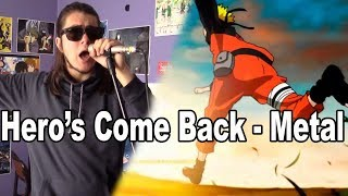 Naruto Shippuden Opening 1 - Hero's Come Back  (Metal Cover)