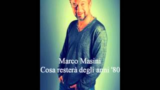 Marco Masini - Cosa resterà degli anni '80