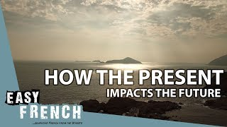 How the present impacts the future | Super Easy French 41 width=