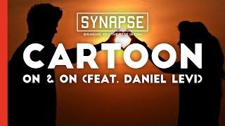 Cartoon - On & On (feat. Daniel Levi)