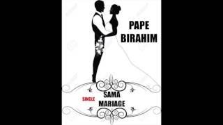 Pape Birahim sama mariage