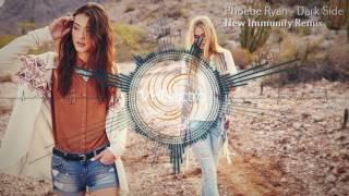 Phoebe Ryan - Dark Side (New Immunity Remix)