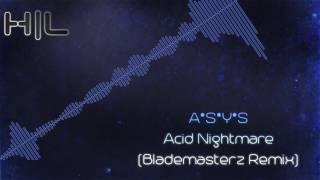 A*S*Y*S* - Acid Nightmare (Blademasterz Remix) (MQ Rip)