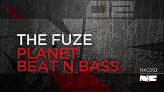 The Fuze - Planet beat n bass (Next Cyclone 002)