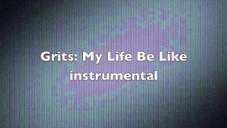Grits: My Life Be Like (Ooh Aah) Instrumental w/hook