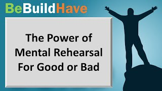 The power of mental rehearsal for good or bad width=