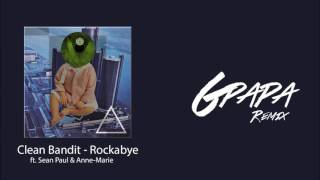 Clean Bandit   Rockabye ft  Sean Paul & Anne Marie (G Papa Remix)