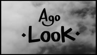 Ago - Look   [Official video clip]
