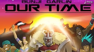 "Bunji Garlin - Our Time ""2015 Trinidad Soca"" (Tapia House Mix)"