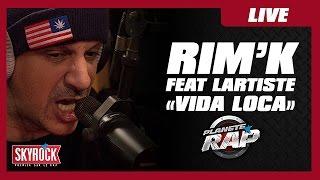 """Rim'K Feat. Lartiste """"Vida Loca"""" #PlanèteRap"""